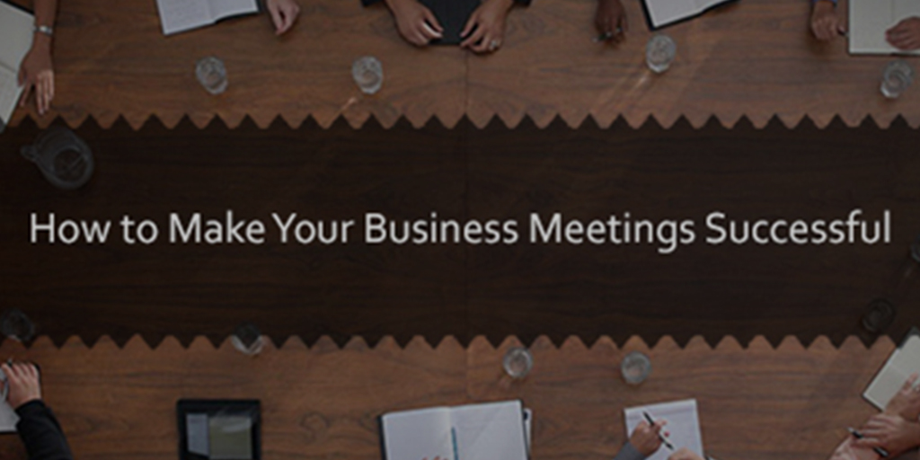 How to Make Your Business Meetings Successful