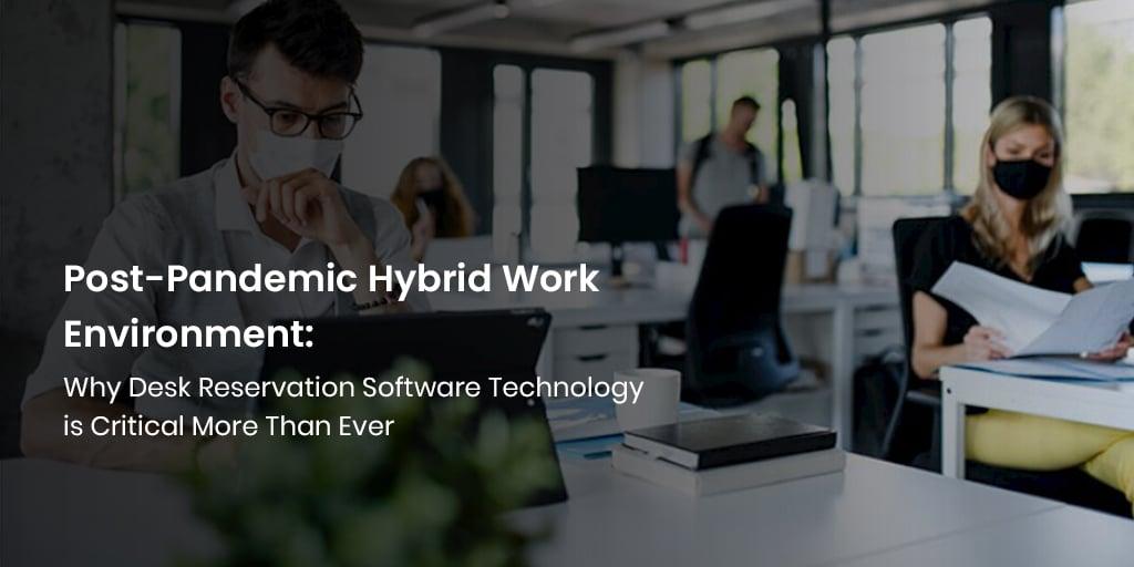Hybrides Arbeitsumfeld nach der Pandemie: Warum die Softwaretechnologie für Schreibtischreservierungen wichtiger denn je ist