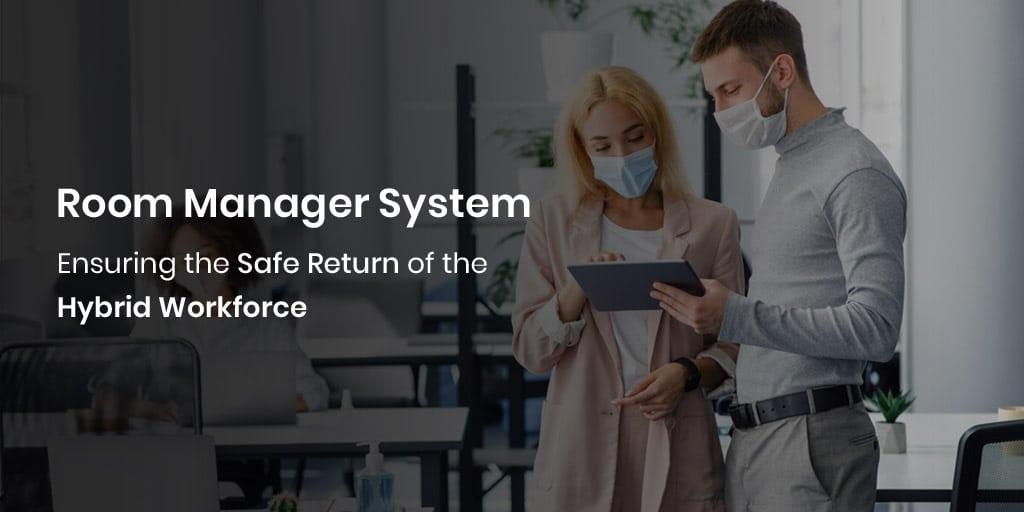 Room Manager-System: Gewährleistung der sicheren Rückkehr der Hybrid-Belegschaft