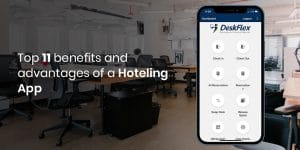Top 11 benefits and advantages of a hoteling app