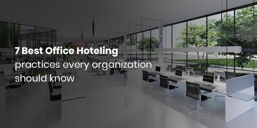 Die 7 besten Praktiken für Bürohotels, die jedes Unternehmen kennen sollte